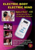 Electric Body, Electric Mind: A Video Owner's Manual for the Alpha-Stim® 100- DVD